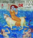 Elio De Luca <span>Donne e Miti</Span>