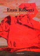 Enzo Roberti <span>Catalogo ragionato</span>
