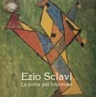 <h0>Ezio Sclavi <span ><i>La Porta dell'informale</i></span></h0>