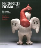 Federico Bonaldi La magia del racconto Sculture Ceramica Grafica