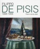 Filippo De Pisis 1896-1956 <span>Diario senza date</span>