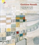 Gastone Novelli. Catalogo generale 1. Pittura e Scultura