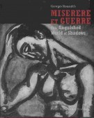 George Rouault's Miserere et Guerre This Anguished World of Shadows