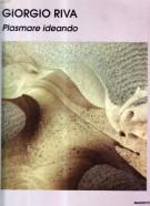 Giorgio Riva <span>Plasmare ideando <span>Opere 1975-1995</span>