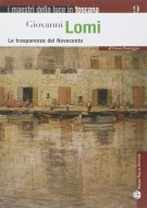 Giovanni Lomi <span><em>Le trasparenze del Novecento</em></span>