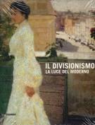 Il Divisionismo <span>La luce del moderno</span>