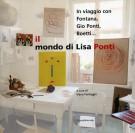 Il Mondo di Lisa Ponti <span>In viaggio con Fontana, Gio Ponti, Boetti...</span>