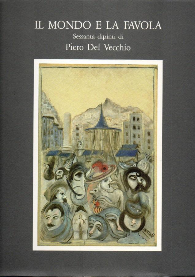 Il mondo e la favola sessanta dipinti di piero del vecchio for Piani di libri da favola