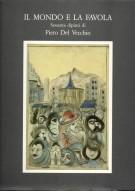 Il Mondo e la favola <span>Sessanta dipinti di Piero del Vecchio</Span>