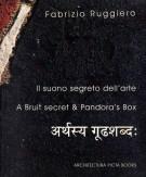 Fabrizio Ruggiero Il suono segreto dell'arte A Bruit secret & Pandora's Box