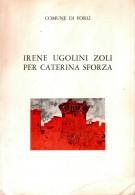 Irene Ugolini Zoli per Caterina Sforza