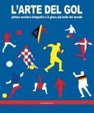 <h0>L'arte del gol <span><i>Pittura scultura fotografia e il gioco più bello del mondo</i></span></h0>