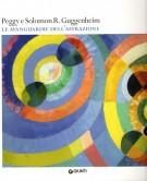 Peggy e Solomon R. Guggenheim <span>Le avanguardie dell'astrazione</span>