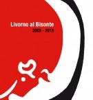 Livorno al Bisonte <span>2005 - 2016</Span> <span>Il lavoro dei borsisti di Fondazione Livorno</Span>