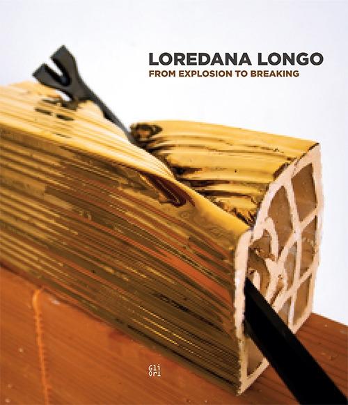 Loredana Longo From Explosion to Breaking