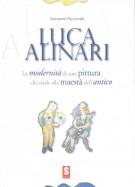 <h0>Luca Alinari <span>La <i><b>modernità</b></i> di una <b>pittura</b> <span>che risale alla <b>maestà</b> dell'<i><b>antico</b></i></h0>