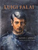 Luigi Falai Natura e Pittura Cinquant'Anni tra Stile e Coerenza