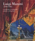 Luigi Manini (1848-1936) <span>Architetto e scenografo, pittore e fotografo</span>