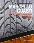 <h0>Marcello Guasti <span><i>Tra natura e geometria 1940-2004</i></span></h0>