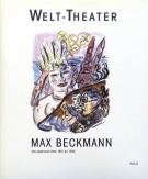 Max Beckmann <span></span>Welt-Theater <span>Das graphische Werk 1901 - 1946</Span>