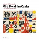I giganti dell'avanguardia Mirò Mondrian Calder e le collezioni Guggenheim