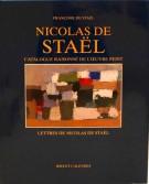 Nicolas de Staël <span>Catalogue raisonné de l'œuvre peint <span>Lettres de Nicolas De Staël</span>