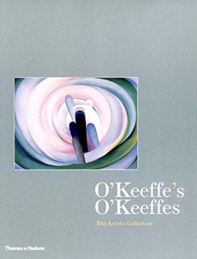 O'Keeffe's O'Keeffes The Artist's Collection