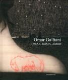 <h0>Omar Galliani <span><i>Omar, Roma, Amor</i></span></h0>