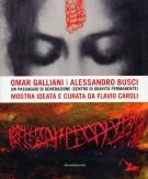 Omar Galliani | Alessandro Busci <span>Un paesaggio di generazione (Centro di gravità permanente)</span>