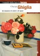 Oscar Ghiglia Un mosaico di colori e di spazi