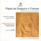 Paola de Gregorio e Firenze <span>le radici di una artista italiana</span> <span>sculture, disegni e altre parole</Span>