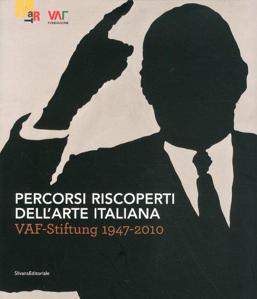 Percorsi Riscoperti dell'Arte Italiana Vaf-Stiftung 1947-2010