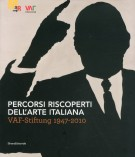 <h0>Percorsi Riscoperti dell'Arte Italiana <span><i>Vaf-Stiftung 1947-2010</i></span></h0>