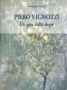 Piero Vignozzi <span>Di qua dalla siepe</span>