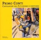 Primo Conti <span>Capolavori del Futurismo e dintorni</Span>