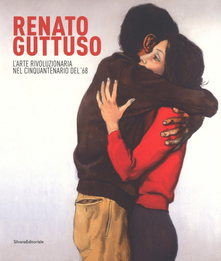 Renato Guttuso Revolutionary Art. Fifty Years from 1968