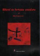<h0>Riflessi da fortezza assediata <span><i>di Kiki Franceschi</i></span></h0>