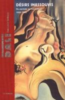 Salvador Dali <span>Désirs inassouvis <span>Du purisme au surréalisme <span>1925-1935</span>
