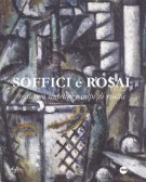Soffici e Rosai <span>Realismo sintetico e colpi di realtà</span>