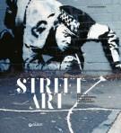 Street Art <span>Storia e controstoria, tecniche e protagonisti</span>