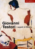 Giovanni Testori I segreti di Milano