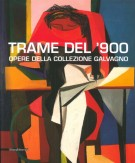Trame del '900 <span>Opere della collezione Galvagno</span>