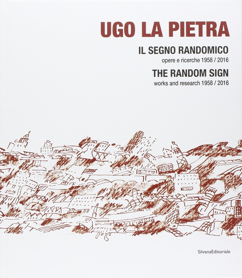 Ugo la Pietra Il segno randomico Opere e Ricerche 1958/2016 The Random Sign Works and Research 1958/2016