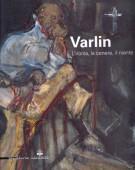 Varlin <span>L'ironia, la cenere, il niente</span>
