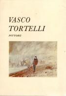 Vasco Tortelli <span>Pittore</span>