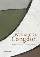 William G. Congdon Il gesto dell'Io The Self in Action