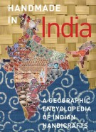 Handmade in India A geographic encyclopedia of Indian handicrafts