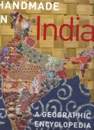 Handmade in India <span>A geographic encyclopedia of Indian handicrafts</span>
