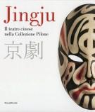Jingju <span>Il teatro cinese nella Collezione Pilone</span>