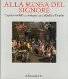 Alla mensa del Signore <span>Capolavori della pittura europea da Raffaello a Tiepolo</span>